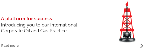 A Platform for success: Introducing you to our International Corporate Oil and Gas Practice